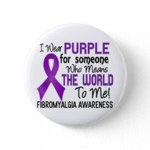 Means The World To Me 2 Fibromyalgia Pinback Button