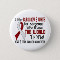 Means The World To Me 2 Head And Neck Cancer Button