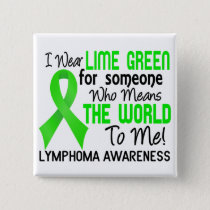 Means The World To Me 2 Lymphoma Pinback Button