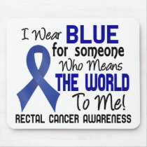 Means The World To Me 2 Rectal Cancer Mouse Pad