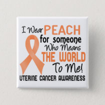 Means The World To Me 2 Uterine Cancer Pinback Button