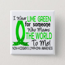 Means The World To Me Non-Hodgkin's Lymphoma Button