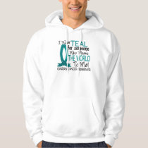 Means The World To Me Ovarian Cancer Hoodie
