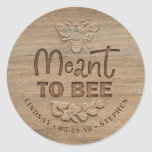 "Meant To Bee - Rustic Country Wedding Classic Round Sticker<br><div class=""desc"">Meant To Bee Rustic Wedding Honey Favor Stickers</div>"