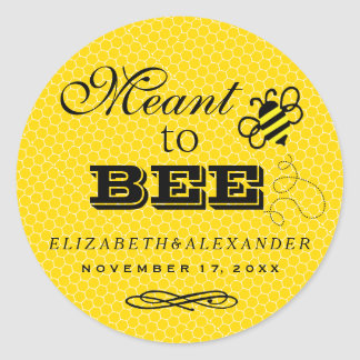 Meant To Bee Wedding Guest Favor Honey Jar Classic Round Sticker