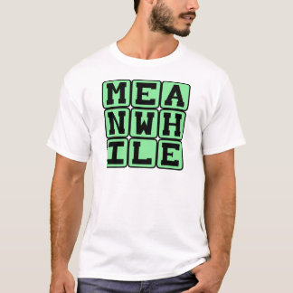 Meanwhile, In Medias Res T-Shirt