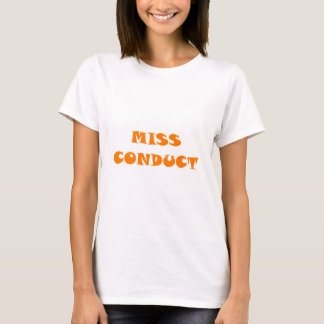 Measure conduct misconduct T-Shirt