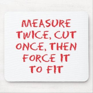 Measure, cut and force it to fit mouse pad