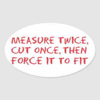 Measure, cut and force it to fit oval stickers