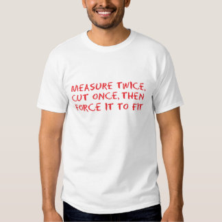 Measure, cut and force it to fit t shirt