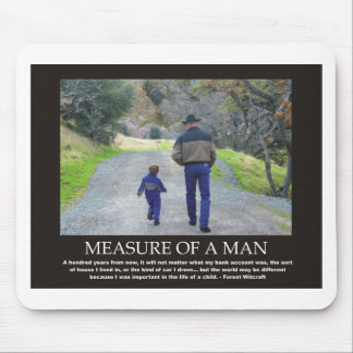 Measure of a Man in the Life of a Child Mouse Pad