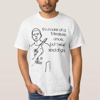 Measure Once, Cut Twice T-Shirt