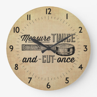 Measure Twice Cut Once Clocks