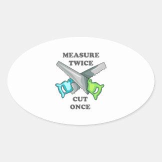 Measure Twice Cut Once Oval Sticker