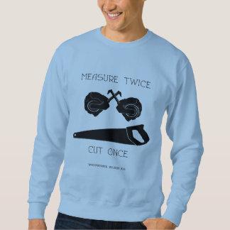 Measure Twice Sweatshirt