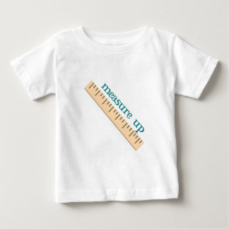 Measure Up T Shirts