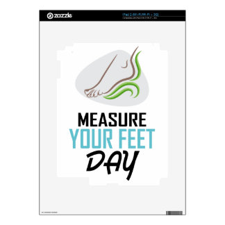 Measure Your Feet Day - Appreciation Day iPad 2 Skins