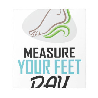 Measure Your Feet Day - Appreciation Day Notepad