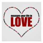 Measure Your Life In Love Heart Shaped Posters