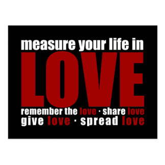 Measure Your Life In Love Postcard