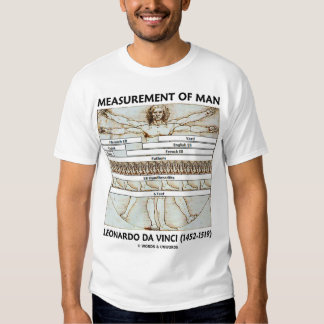 Measurement Of Man (Vitruvian Man) Shirt