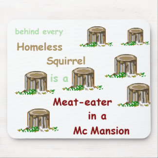 Meat-eater in a McMansion Mousepad