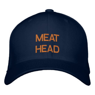 """""""MEAT HEAD"""" embroidered on cap"""