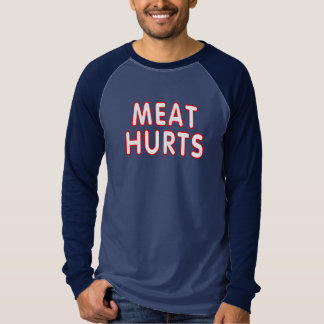 Meat hurts T-Shirt