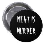 Meat Is Murder 3 Inch Round Button