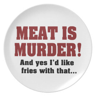 Meat Is Murder! And Yes I'd Like Fries With That Melamine Plate