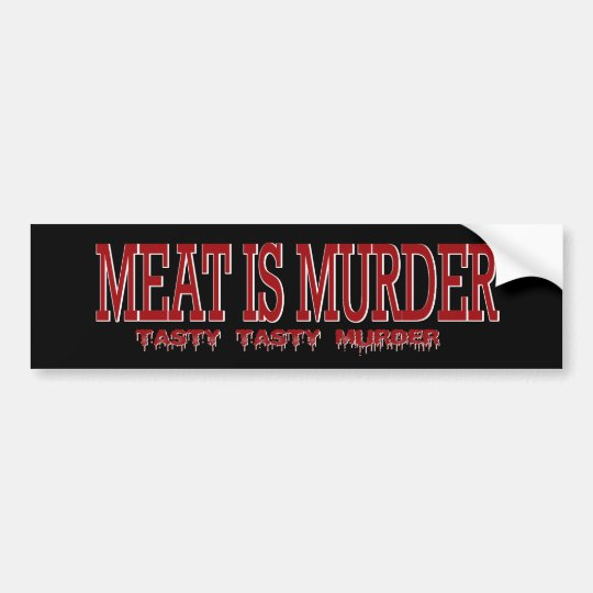 MEAT IS MURDER... BUMPER STICKER