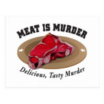 Meat Is Murder - Delicious, Tasty Murder Post Card