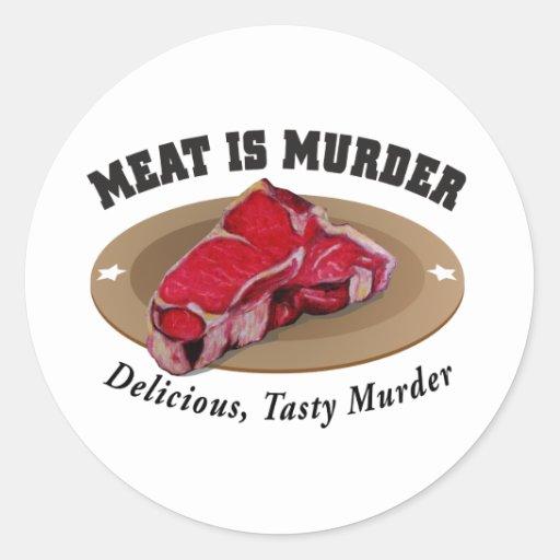 Meat Is Murder - Delicious, Tasty Murder Classic Round Sticker