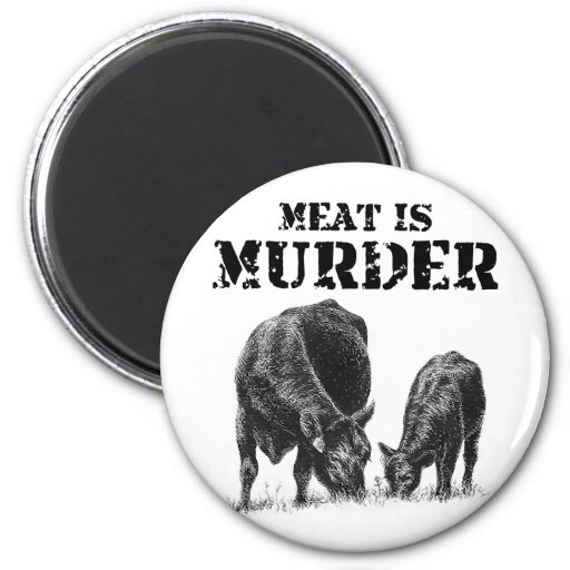 Meat Is Murder Refrigerator Magnets