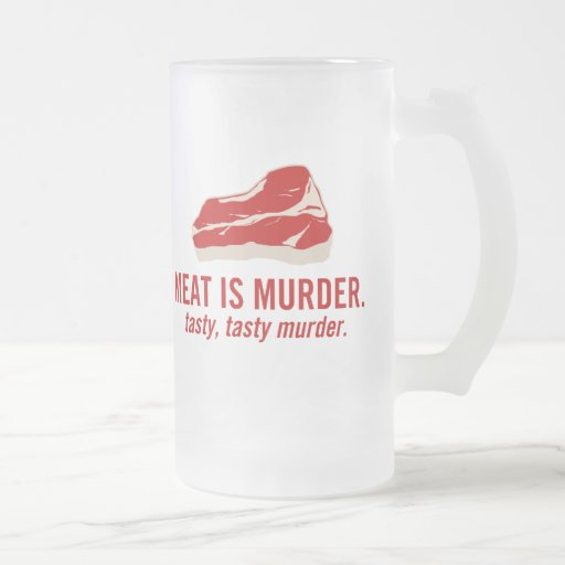 Meat is Murder, Tasty Murder 16 Oz Frosted Glass Beer Mug