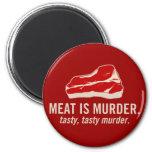 Meat is Murder, Tasty Murder Refrigerator Magnet
