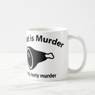 Meat is Murder. Tasty, tasty murder. Coffee Mug