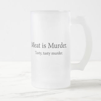 Meat Is Murder Tasty Tasty Murder Frosted Glass Beer Mug