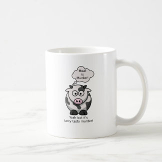 Meat is Murder! Yeah but it's tasty tasty murder Coffee Mug