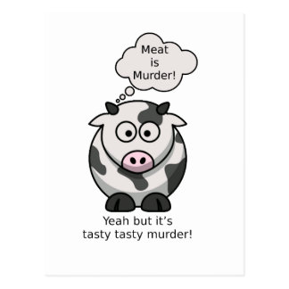 Meat is Murder! Yeah but it's tasty tasty murder Postcard