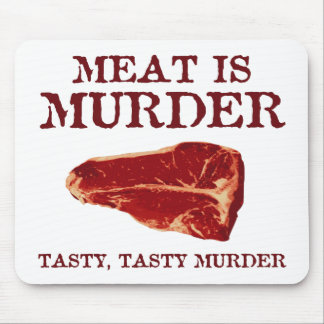 Meat is Tasty Murder Mouse Pad