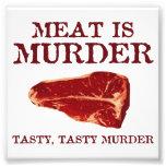 Meat is Tasty Murder Photo Print