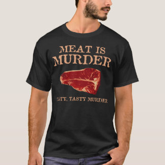Meat is Tasty Murder T-Shirt