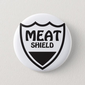 Meat Shield Pinback Button