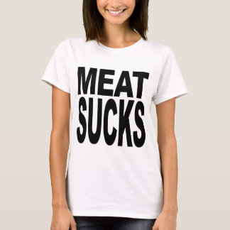 Meat Sucks T-Shirt