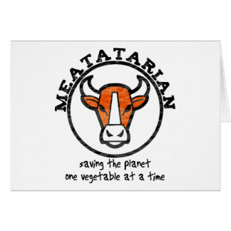 Meatatarian Saving The Planet Greeting Card