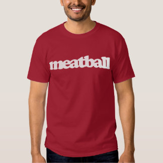 MEATBALL T SHIRT