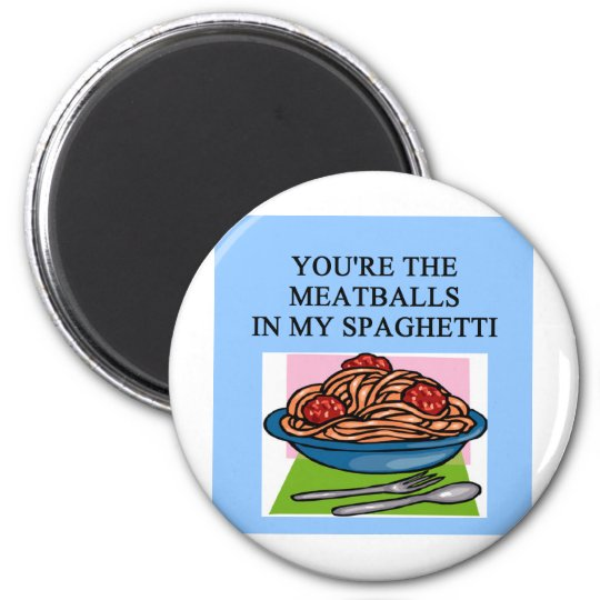 MEATBALLS and spahgetti lovers Magnet