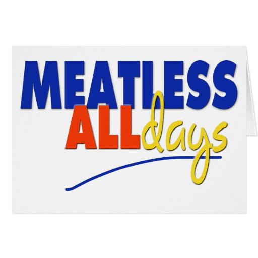 Meatless All Days Card