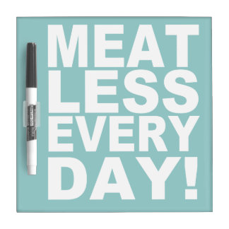 Meatless Every Day Dry-Erase Whiteboard